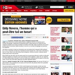 Eddy Nevens, l'homme qui a peut-être tué un tueur!