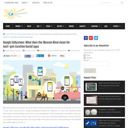 Google Eddystone: What does the iBeacon Rival mean for next-gen Location based apps