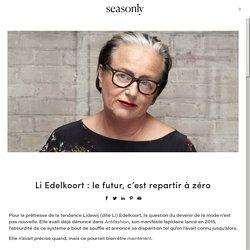 Li Edelkoort : le futur, c'est repartir à zéro – Seasonly