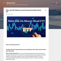 Nitin Jain CEO, Edelweiss Asset Investment On Bharat Bond ETF