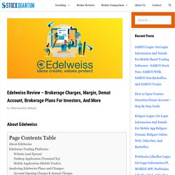 Edelweiss Reviews - 2020 - Demat, Brokerage Charges, Margin