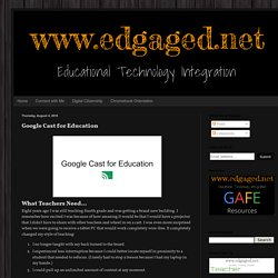 Edgaged: Google Cast for Education