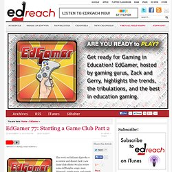 EdGamer 77: Starting a Game Club Part 2