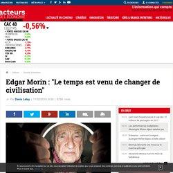 Edgar Morin : « Le temps est venu de changer de civilisation » – EurActiv.fr