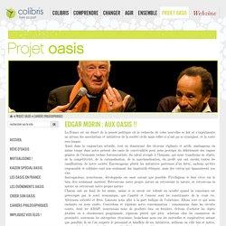 Edgar Morin : aux Oasis !!