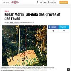 Edgar Morin: au-delà des grèves et des rêves