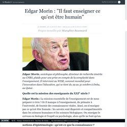 """Edgar Morin : """"Il faut enseigner ce qu'est être humain"""""""