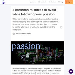 3 common mistakes to avoid while following your passion
