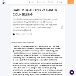 CAREER COACHING vs CAREER COUNSELLING