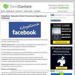 EdgeRank: Descubre Cómo Funciona el Algoritmo de Facebook