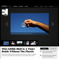 This Edible Blob Is A Water Bottle Without The Plastic