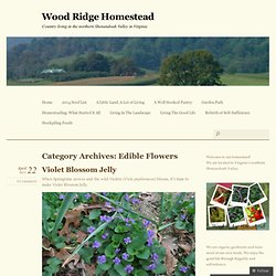 Edible Flowers « Wood Ridge Homestead in the Shenandoah Valley
