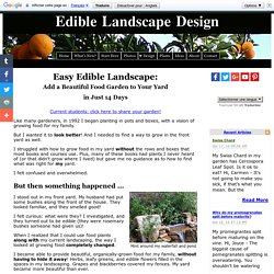 Easy Edible Landscape: Add a Beautiful Food Garden to Your Yard in Just 14 Days