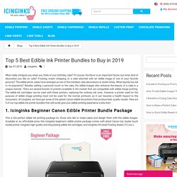 Top 5 Edible Ink Printer Bundle for Sale Online