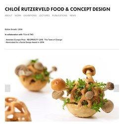 Edible Growth — Chloé Rutzerveld