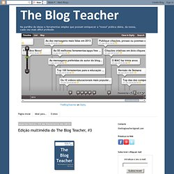Edição multimédia do The Blog Teacher, #3