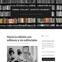 Hacia la edición con editores y sin editoriales