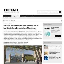 Edificio calle: centro comunitario en el barrio de San Bernabé en Monterrey-DETAIL-online.com