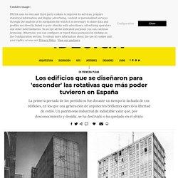 Los edificios que se diseñaron para 'esconder' las rotativas que más poder tuvieron en España