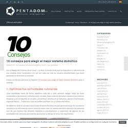 10 consejos para elegir el mejor sistema domótico