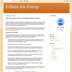 Edilata the Entrep: Tips and Tricks on how to Prepare Healthy Dishes