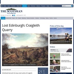 Lost Edinburgh: Craigleith Quarry