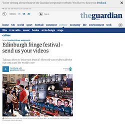 Edinburgh fringe festival - send us your videos