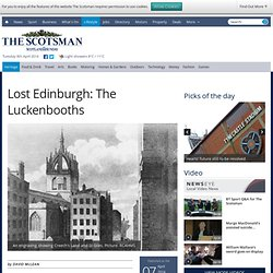 Lost Edinburgh: The Luckenbooths