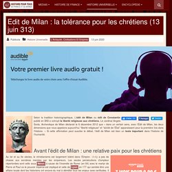 Edit de Milan : la tolérance pour les chrétiens (13 juin 313)