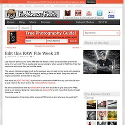 Photography, Digital Camera & Lightroom Tips — FroKnowsPhoto » Edit this RAW File Week 20