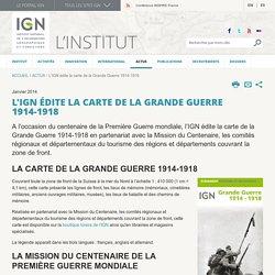 L'IGN édite la carte de la Grande Guerre 1914-1918