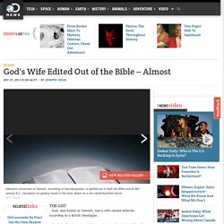 God's Wife Edited Out of the Bible -- Almost