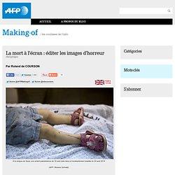 La mort à l'écran : éditer les images d'horreur