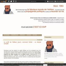 Le profil de l'éditeur pourri, comment l'éviter : un dossier complet