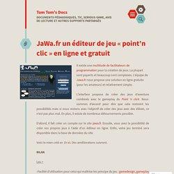 JaWa.fr un éditeur de jeu «point'n clic en ligne et gratuit