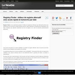 Un éditeur de registre avec accès rapide et recherche par date