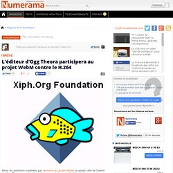 L'éditeur d'Ogg Theora participera au projet WebM contre le H.26