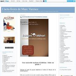 éditeurs : L'actu-livres de Marc Varence