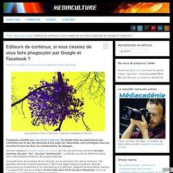 - Editeurs de contenus, si vous cessiez de vous faire phagocyter par Google et Facebook ?