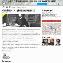 « Tous éditeurs ! » (3) éditer un livre de A à Z - Festival du Domaine Public