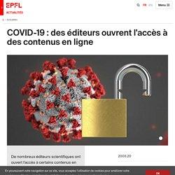 COVID-19 : des éditeurs ouvrent l'accès à des contenus en ligne - EPFL