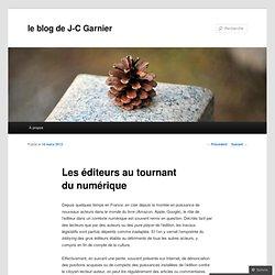 Les éditeurs au tournant du numérique « le blog de J-C Garnier