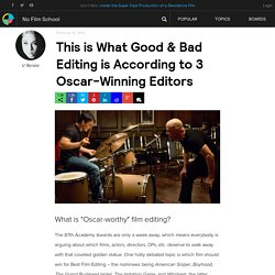 This is What Good & Bad Editing is According to 3 Oscar-Winning Editors