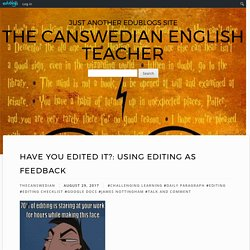 Have you Edited it?: Using editing as feedback – The Canswedian English Teacher