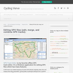 Editing GPX files (edit, merge, and combine GPS tracks).