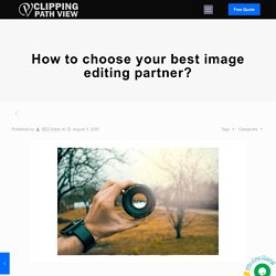 How to choose your best image editing partner?
