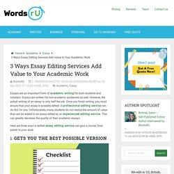 3 Ways Essay Editing Services Add Value to Your Academic Work - WordsRU
