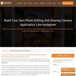 Custom Photo Editing & Sharing App Development For Android And iOS