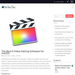 The Best 5 Video Editing Software for macOS - SoftBest2Buy