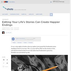 Editing Your Life's Stories Can Create Happier Endings